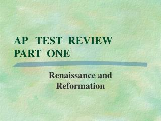 AP   TEST  REVIEW PART  ONE