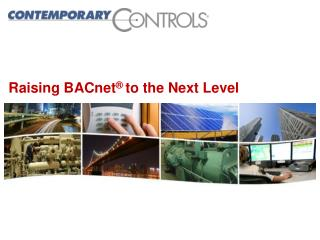 Raising BACnet ®  to the Next Level