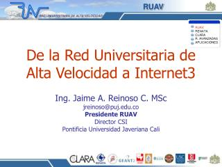 De la Red Universitaria de Alta Velocidad a Internet3