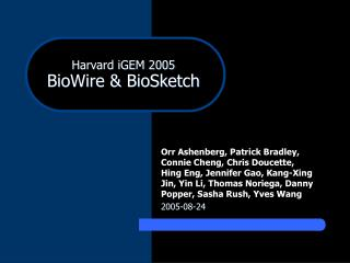Harvard iGEM 2005 BioWire & BioSketch