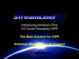 The Best Solution for CIPP American Made, American Support