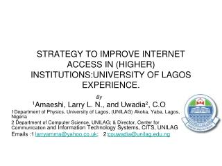STRATEGY TO IMPROVE INTERNET ACCESS IN (HIGHER) INSTITUTIONS:UNIVERSITY OF LAGOS EXPERIENCE.