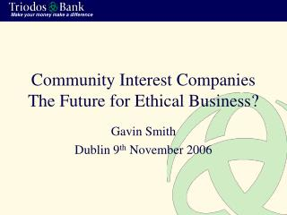 Community Interest Companies The Future for Ethical Business?