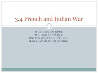 3.4 French and Indian War