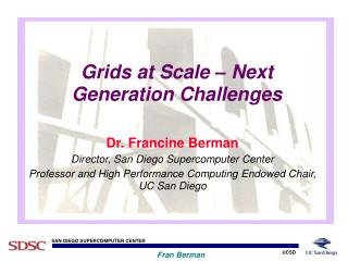 Grids at Scale – Next Generation Challenges