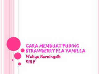 Cara membuat puding strawberry fla vanilla