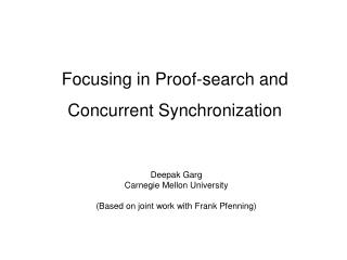Focusing in Proof-search and  Concurrent Synchronization