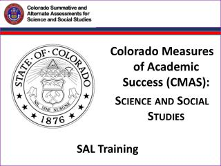 Colorado Measures of Academic Success (CMAS):  Science and Social Studies