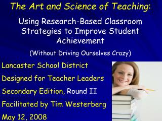 The Art and Science of Teaching :