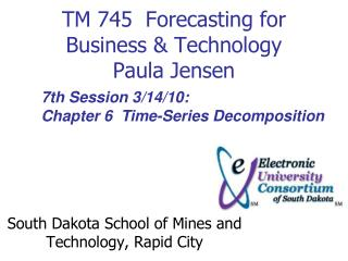 TM 745  Forecasting for Business & Technology Paula Jensen