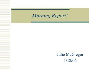 Morning Report!
