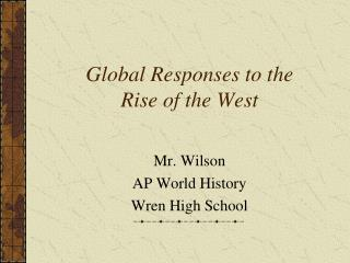 Global Responses to the Rise of the West