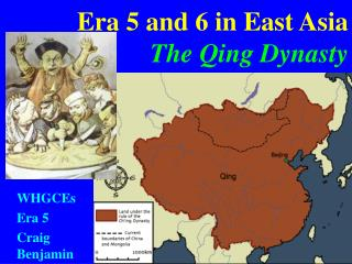 Era 5 and 6 in East Asia The Qing Dynasty