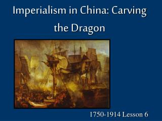 Imperialism in China: Carving the Dragon