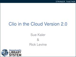 Clio in the Cloud Version 2.0