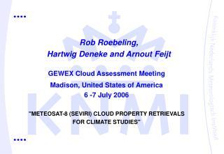 Rob Roebeling, Hartwig Deneke and Arnout Feijt