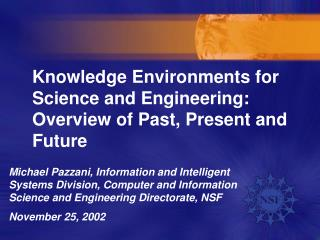 Knowledge Environments for Science and Engineering:  Overview of Past, Present and Future