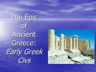 The Epic of  Ancient Greece: Early Greek Civs