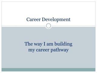 Ppt developing career competencies based on the new draft career development malvernweather Gallery