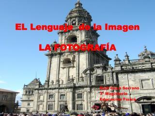 EL Lenguaje  de la Imagen LA FOTOGRAFÍA