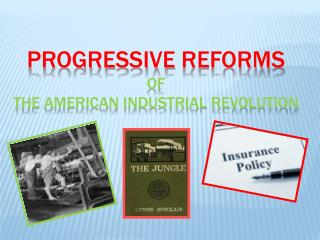 Progressive  Reforms  of The American industrial revolution
