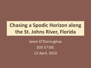 Chasing a Spodic Horizon along the St. Johns River, Florida