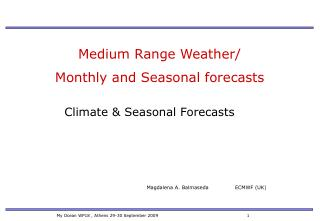 Medium Range Weather/ Monthly and Seasonal forecasts