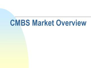 CMBS Market Overview
