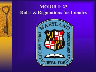 MODULE 23 Rules & Regulations for Inmates