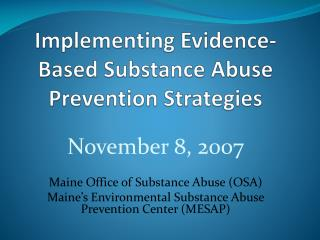 Implementing Evidence-Based Substance Abuse Prevention Strategies