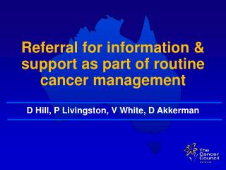 Referral for information & support as part of routine cancer management