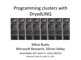 Programming clusters with DryadLINQ