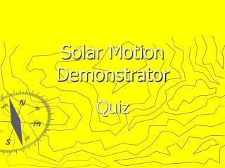 Solar Motion Demonstrator