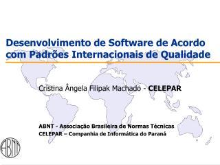 Desenvolvimento de Software de Acordo com Padrões Internacionais de Qualidade
