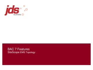 BAC 7 Features SiteScope  EMS Topology