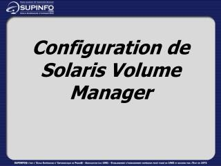 Configuration de Solaris Volume Manager