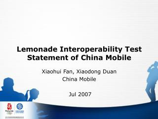 Lemonade Interoperability Test Statement of China Mobile