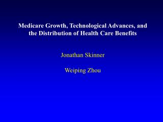 Medicare Growth, Technological Advances, and the Distribution of Health Care Benefits