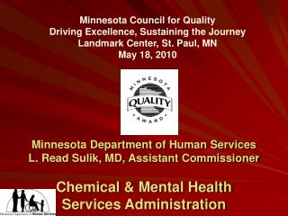 Minnesota Council for Quality Driving Excellence, Sustaining the Journey