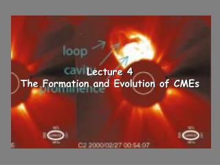Lecture 4 The Formation and Evolution of CMEs