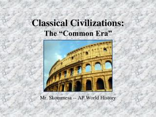 "Classical Civilizations: The ""Common Era"""