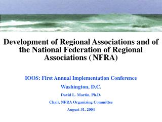 IOOS: First Annual Implementation Conference Washington, D.C. David L. Martin, Ph.D.