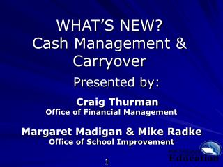 WHAT'S NEW? Cash Management & Carryover