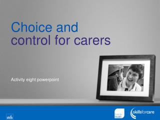 Choice and  control for carers