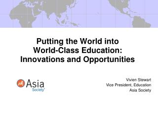 Putting the World into  World-Class Education: Innovations and Opportunities
