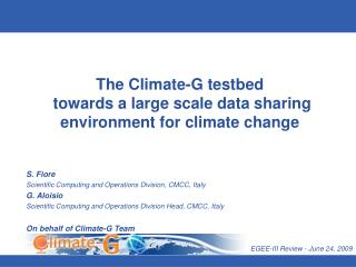 The Climate-G testbed  towards a large scale data sharing environment for climate change