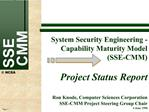 System Security Engineering -  Capability Maturity Model SSE-CMM