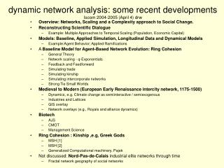 dynamic network analysis: some recent developments  Iscom 2004-2005 (April 4) drw