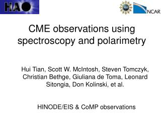 CME observations using  spectroscopy and polarimetry