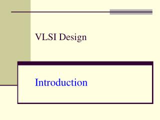 VLSI Design Introduction